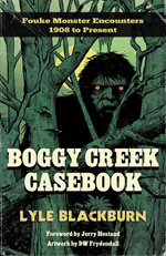 Boggy Creek Casebook: Fouke Monster Encounters 1908 to Present - PREORDER